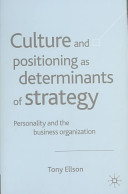 Culture and Positioning as Determinants of Strategy