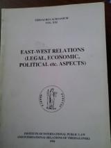 «East-West Relations (Legal, Economic, Political etc Aspects)» της σειράς Thesaurus Acroasium (vol. XIX)