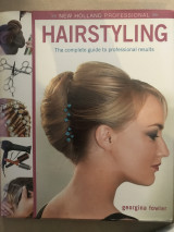 Hairstyling the complete guide to professional results