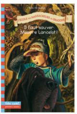 Il faut sauver Messire Lancelot!