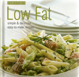Essential Low Fat: Simple & Delicious Easy to Make Recipes