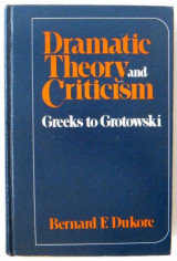 Dramatic Theory and Criticism: Greeks to Grotowski
