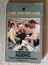 Care and Welfare. Understanding Ageing Facing common family Problems
