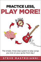 Practice Less, Play More