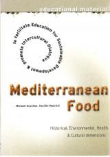 Mediterranean food -Historic, Environmental, Health & Cultural dimensions