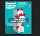 Harvard Business Review (November-December 2018) - The end of Bureaucracy