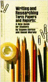 Writing and Researching Term Papers and Report: A New Guide for Students