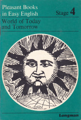 World of Today and Tomorrow (Pleasant Books in Easy English - Stage 4)