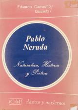 Pablo Neruda: Naturaleza, Historia y Poetica