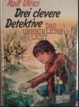 Drei clevere Detective. Das Unheimliche Licht