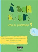 A Ton Tour 3 A2 Professeur (+ Cd) (Livre De L'Eleve + Cahier D'Exercices Avec Tous Les Corriges)