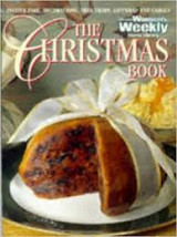 The Christmas Book - Festive Fare, Decorations, Tree Trims, Giftwrap and Carols The Australian Womens Weekly
