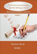 10 Practice Exam Michigan 2 ECCE Teacher's Book With Glossary & 20 Model Compositions