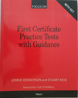 Focus on First Certificate Practice Tests with Guidance