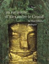 Au royaume d'Alexandre le Grand