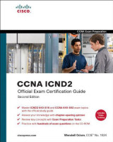 CCNA ICND2 Official Exam Certification Guide (CCNA Exams 640-816 and 640-802) (2nd Edition)
