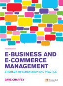 E-Business and E-Commerce Management, Strategy, Implementation & Practice, 4th Edition, Prentice Hall, 2009