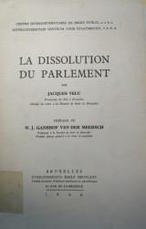 La dissolution du parlement / Jacques Velu ; préf. de W.J. Ganshof van der Meersch ; Centre Interuniversitaire de Droit Public