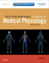 Guyton and Hall Textbook of Medical Physiology With STUDENT CONSULT Online Access